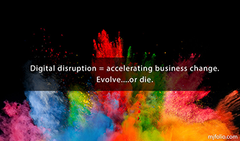 Digital disruption the acceleration of business change